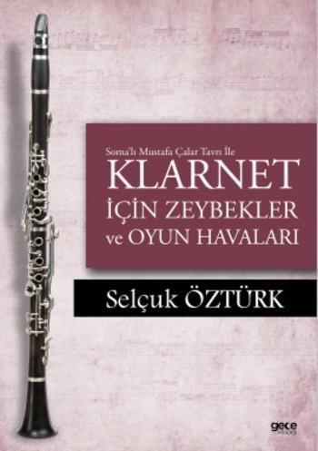 Soma'lı Mustafa Çalar Tavrı ile Klarnet İçin Zeybekler ve Oyun Havaları