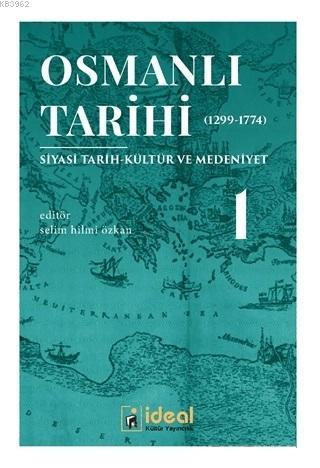 Osmanlı Tarihi 1 (1299-1774); Siyasi Tarih-Kültür ve Medeniyet