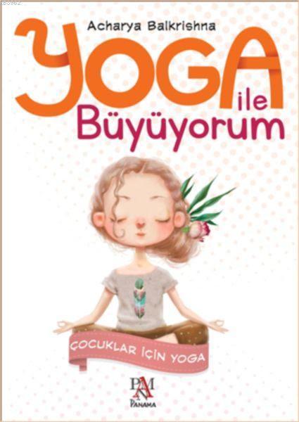 Yoga İle Büyüyorum - Çocuklar İçin Yoga