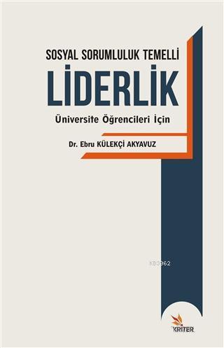 Sosyal Sorumluluk Temelli Liderlik; Üniversite Öğrencileri İçin