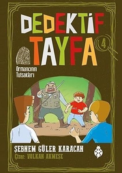 Ormancının Tutsakları - Dedektif Tayfa 4
