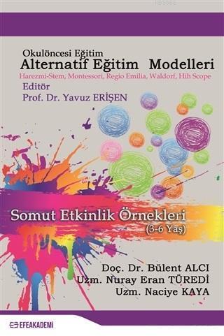 Okul Öncesi Alternatif Eğitim Modelleri; Somut Etkinlik Örnekleri (3-6 Yaş)