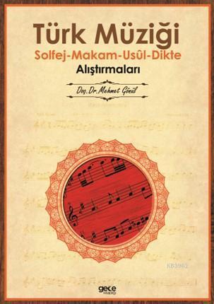 Türk Müziği; Solfej-Makam-Usül-Dikte Alıştırmaları