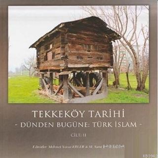 Tekkeköy Tarihi Cilt 2 Dünden Bugüne Türk islam