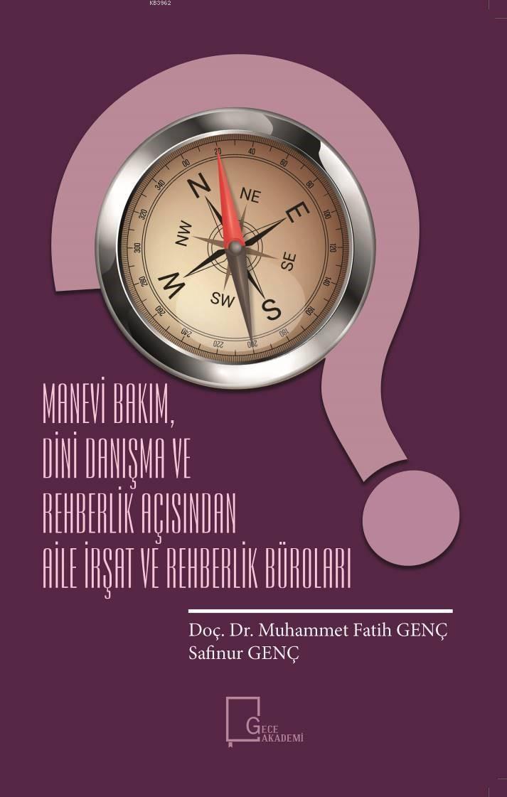Manevi Bakım Dini Danışma ve Rehberlik Açısında Aile İrşat ve Rehberlik Büroları