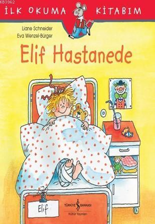 Elif Hastanede; İlk Okuma Kitabım