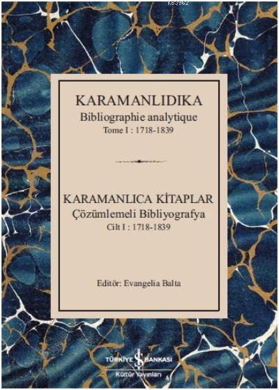 Karamanlıca Kitaplar; Çözümlemeli Bibliyografya Cilt 1 : 1718-1839