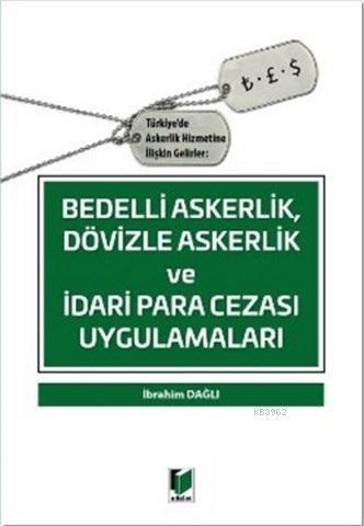 Bedelli Askerlik Dövizle Askerlik ve İdari Para Cezası Uygulamaları; Türkiye'de Askerlik Hizmetine İlişkin Gelirler