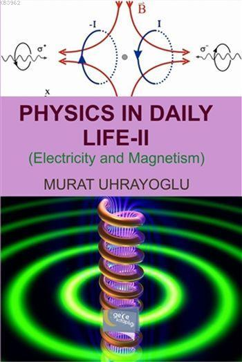 Physics in Daily Life and Simple College Physics 2; Electricity and Magnetism