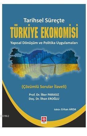 Tarihsel Süreçte Türkiye Ekonomisi Yapısal Dönüşüm ve Politika Uygulamaları; Çözümlü Sorular İlaveli
