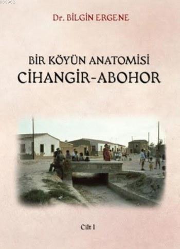 Bir Köyün Anatomisi Cihangir Abohor (2 Cilt)