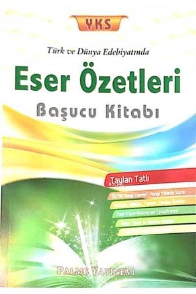 2018 YKS Türk ve Dünya Edebiyatında Eser Özetleri Başucu Kitabı