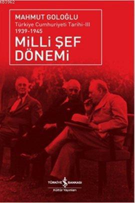 Milli Şef Dönemi 3; Türkiye Cumhuriyeti Tarihi (1939 - 1945)