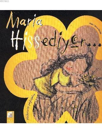 Maria Hissediyor; Hislerimizi Paylaşalım,5-9 Yaş