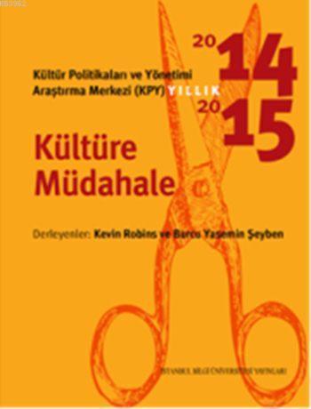 Kültür Politikaları ve Yönetimi Araştırma Merkezi (KPY) Yıllık 2014-2015; Kültüre Müdahale