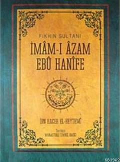 Fıkhın Sultanı İmam-ı Azam Ebu Hanife