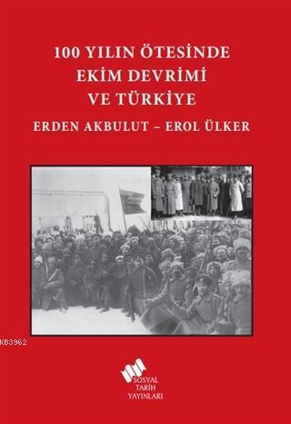 100 Yılın Ötesinde Ekim Devrimi ve Türkiye