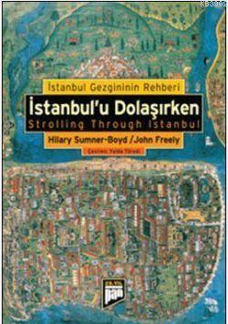 İstanbul'u Dolaşırken; İstanbul Gezgininin Rehberi