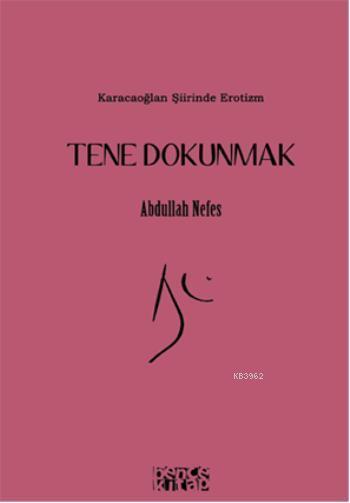Tene Dokunmak; Karacoğlan Şiirinde Erotizm