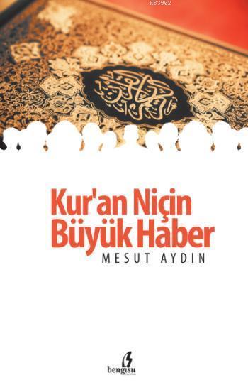 Kur'an Niçin Büyük Haber