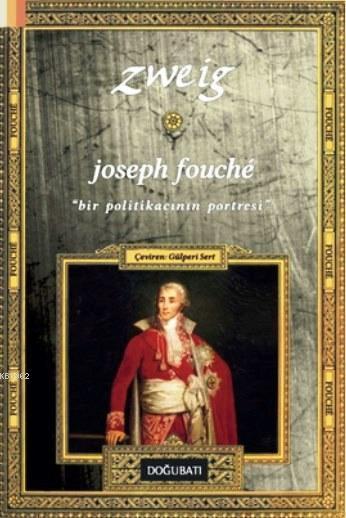Joseph Fouche; Bir Politikacının Portresi