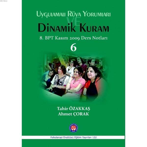 Uygulamalı Rüya Yorumları Dinamik Kuram; 8.BPT Kasım 2009 Ders Notları
