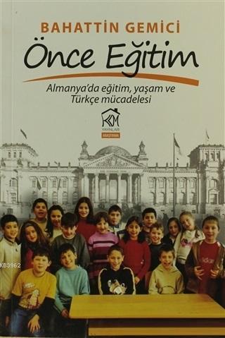 Önce Eğitim; Almanya'da Eğitim, Yaşam ve Türkçe Mücadelesi