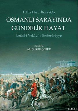 Osmanlı Sarayında Gündelik Hayat; Letaif-i Vekayi-i Enderuniyye