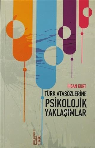 Türk Atasözlerine Psikolojik Yaklaşımlar; Psikolojik Yaklaşımlar