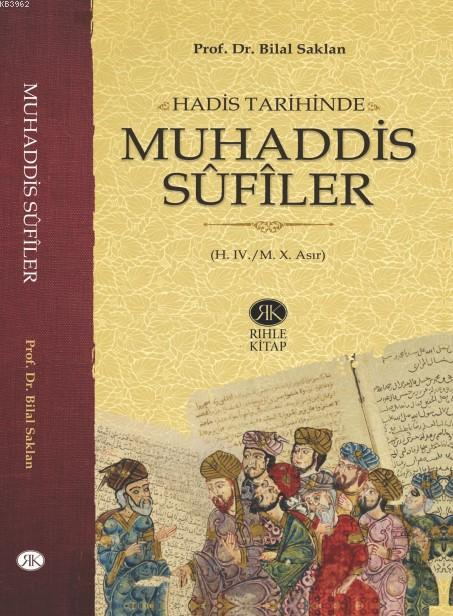 Hadis Tarihinde Muhaddis Sûfîler (H. IV./M. X. Asır)