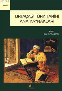Ortaçağ Türk Tarihi Ana Kaynakları