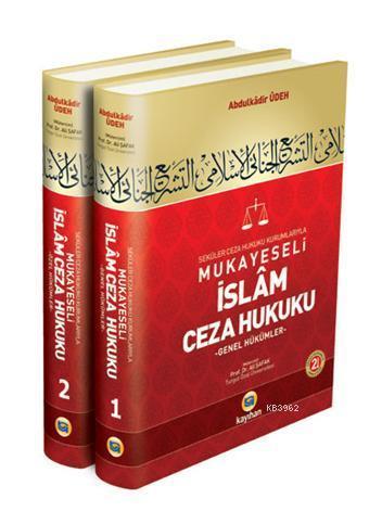 Seküler Ceza Hukuku Kurumlarıyla Mukayeseli İslam Ceza Hukuku (2 Cilt Takım)