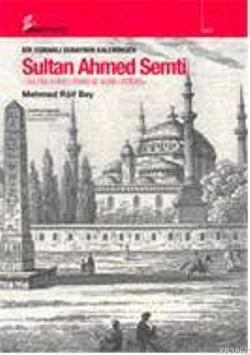 Bir Osmanlı Subayının Kaleminden| Sultan Ahmed Semti