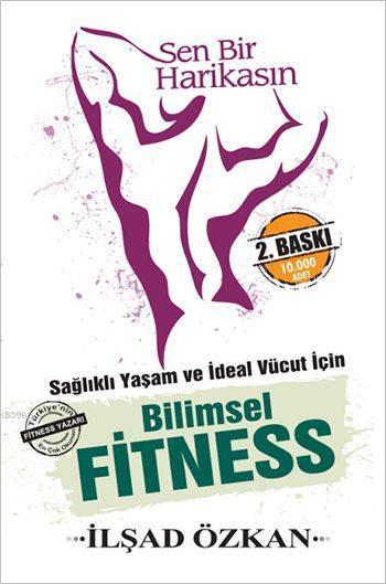 Bilimsel Fitness; Sağlıklı Yaşam ve İdeal Vücut İçin