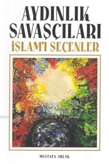 Aydınlık Savaşçıları - İslam'ı Seçenler