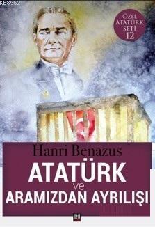 Atatürk ve Aramızdan Ayrılışı