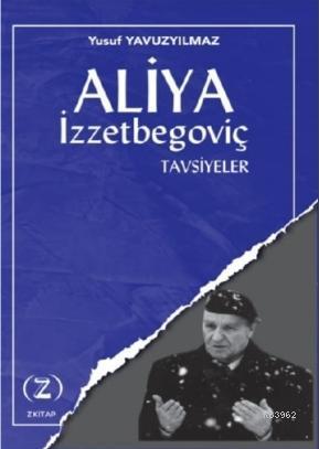 Aliya İzzetbegoviç Tavsiyeler