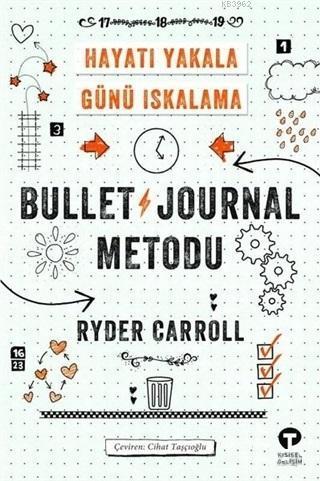 Bullet Journal Metodu; Hayatı Yakala Günü Iskalama