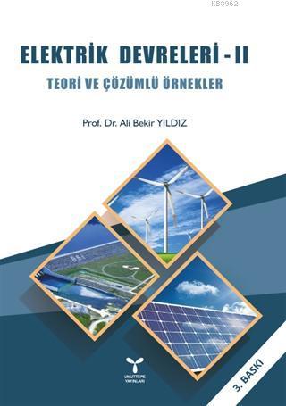 Elektrik Devreleri - 2; Teori ve Çözümlü Örnekler