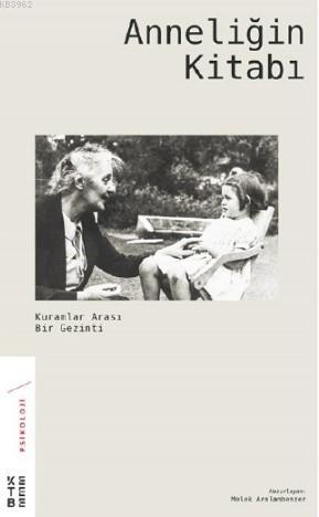 Anneliğin Kitabı; Kuramlar Arası Bir Gezinti