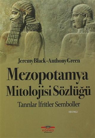 Mezopotamya Mitolojisi Sözlüğü; Tanrılar - İfritler - Semboller