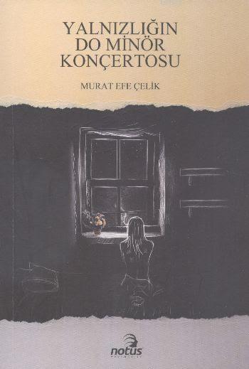 Yalnızlığın Do Minör Konçertosu