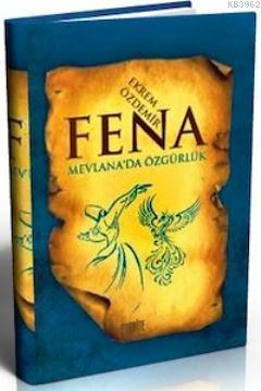 Fena; Mevlana'da Özgürlük