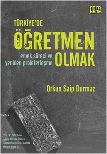 Türkiye'de Öğretmen Olmak; Emek Süreci ve Yeniden Proleterleşme