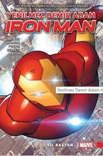 Ironman - Yenilmez Demir Adam: Cilt 1: Sil Baştan