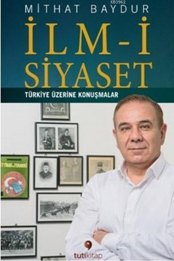 İlm-i Siyaset; Türkiye Üzerine Konuşmalar