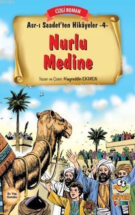 Nurlu Medine; Asr-ı Saadet'ten Hikayeler 4