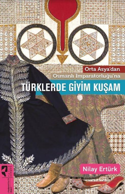 Orta Asya'dan Osmanlı İmparatorluğu'na Türklerde Giyim Kuşam