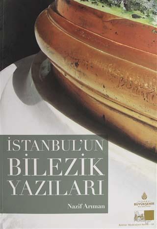 İstanbul'un Bilezik Yazıları; Kültür ve Medeniyet Serisi 48