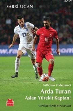 Futbolun Yıldızları-3 Arda Turan Aslan Yürekli Kaptan